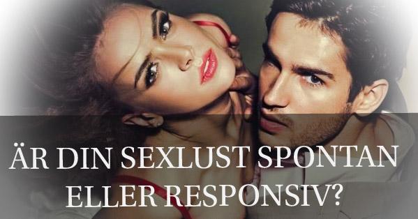 Spontan eller responsiv sexlust.