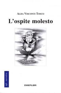Alda Tosco - L'ospite molesto
