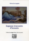 Silvia De Angelis - Inganni travestiti d'incanto