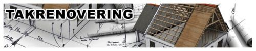 Takrenovering - Att renovera ett tak