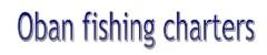Oban general sea fishing charters on Gannet